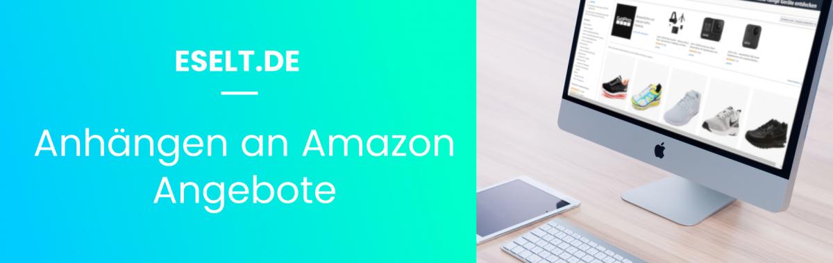 Anhängen an Amazon Angebote mit Eselt.de